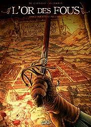 L'Or des fous T02 - Par le feu et par le sang