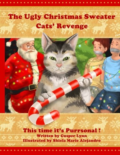 The Ugly Christmas Sweater Cats Revenge This Time Its Purrsonal