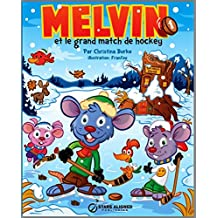 Melvin et le grand match de hockey (Melvin le souriceau t. 1) (French Edition)
