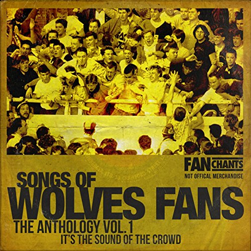 (Wolverhampton Wanderers Fans Anthology I (Real Wolves FC Football)