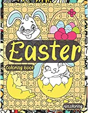 Easter Coloring Book: Easter Holidays Coloring Book For Adults Featuring Easter Eggs, Adorable Bunnies, Charming Flowers And Patterns For Spring Relaxation