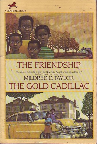 Friendship and the Gold Cadillac(rr): Mildred D. Taylor ...
