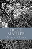 img - for Freud Mahler: A Play of Four Movements by Marlin Thomas (2009-05-05) book / textbook / text book