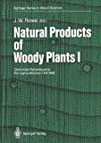Natural Products of Woody Plants : Chemicals Extraneous to the Lignocellulosic Cell Wall, , 3642740774