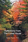 Reflections from the Forest House, Nancy Puglisi, 1465307443