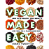 Vegan Made Easy: How To Be Healthy, Save Money & Live Well On A Plant-Based Diet (Vegan Diet, Vegan Recipes, Vegan Lifestyle)