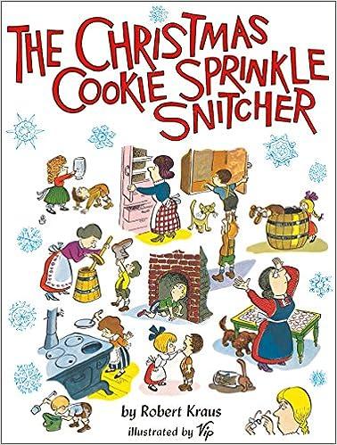 The Christmas Cookie Sprinkle Snitcher: Robert Kraus, Vip, Virgil ...