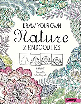 Draw Your Own Nature Zendoodles Draw Your Own Zendoodles