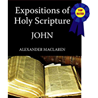 Expositions of Holy Scripture-The Book Of John (Expositions of Holy Scripture-New Testament 4)