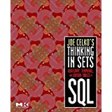 Joe Celko's Thinking in Sets: Auxiliary, Temporal, and Virtual Tables in SQL (The Morgan Kaufmann Series in Data Management S