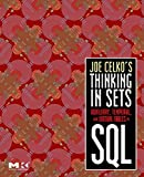 img - for Joe Celko's Thinking in Sets: Auxiliary, Temporal, and Virtual Tables in SQL (The Morgan Kaufmann Series in Data Management Systems) book / textbook / text book
