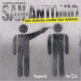 [Les nouvelles aventures de San-Antonio] : San-Antonio contre San-Antonio, Dard, Patrice
