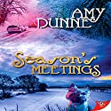 Season's Meetings Audiobook by Amy Dunne Narrated by Nicola Victoria Vincent