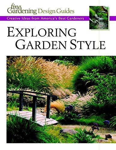 Exploring Garden Style: Creative Ideas from America's Best Gardeners (Fine Gardening Design Guides)