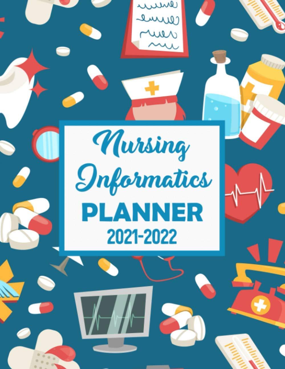 Nursing Informatics Planner: 2 Years Planner | 2021 2022 Weekly