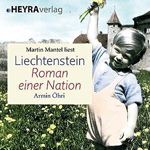 Liechtenstein: Roman einer Nation Hörbuch