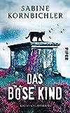Das böse Kind: Kriminalroman (Kristina-Mahlo-Reihe, Band 3)