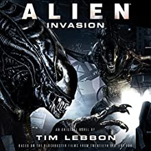 Alien: Invasion: The Rage War, Book 2 Audiobook by Tim Lebbon Narrated by John Chancer