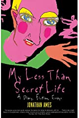 My Less Than Secret Life: A Diary, Fiction, Essays Paperback