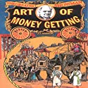 The Art of Money Getting Audiobook by P. T. Barnum Narrated by P. T. Barnum