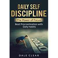 Daily Self-Discipline: The Power of Focus - Beat Procrastination with Daily Habits (Intelligence 2.0)