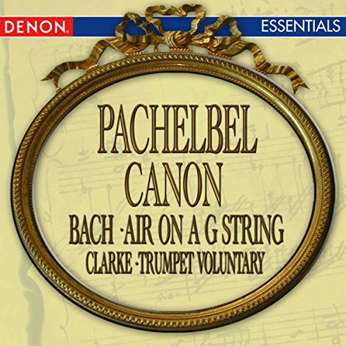 Pachelbel: Canon in D - Bach: Air on a G String - Handel: Largo from