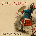 Culloden: Scotland's Last Battle and the Forging of the British Empire | Trevor Royle