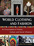 img - for World Clothing and Fashion: An Encyclopedia of History, Culture, and Social Influence book / textbook / text book