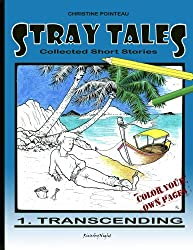 Stray Tales; Transcending (Stray Tales; Collected Short Stories Book 1)