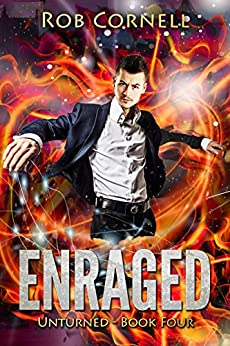Enraged: An Urban Fantasy Novel (Unturned Book 4) by [Cornell, Rob]