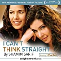 I Can't Think Straight Audiobook by Shamim Sarif Narrated by Lisa Ray
