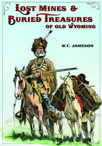 Lost Mines and Buried Treasures of Old Wyoming