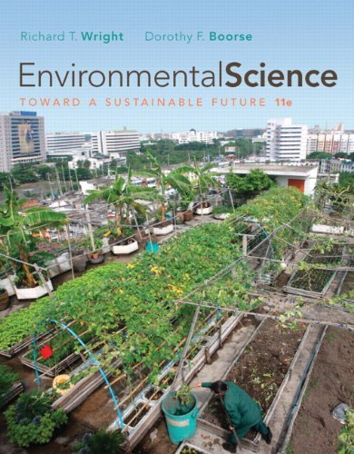 Environmental Science Toward a Sustainable Future Plus MasteringEnvironmentalScience [11th Edition] by Wright, Richard T., Boorse, Dorothy [Benjamin Cummings,2010] [Paperback] 11TH EDITION (Environmental Science Toward A Sustainable Future 11th Edition)