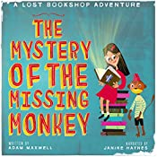 The Mystery of the Missing Monkey: The Lost Bookshop, Volume 1 | Adam Maxwell