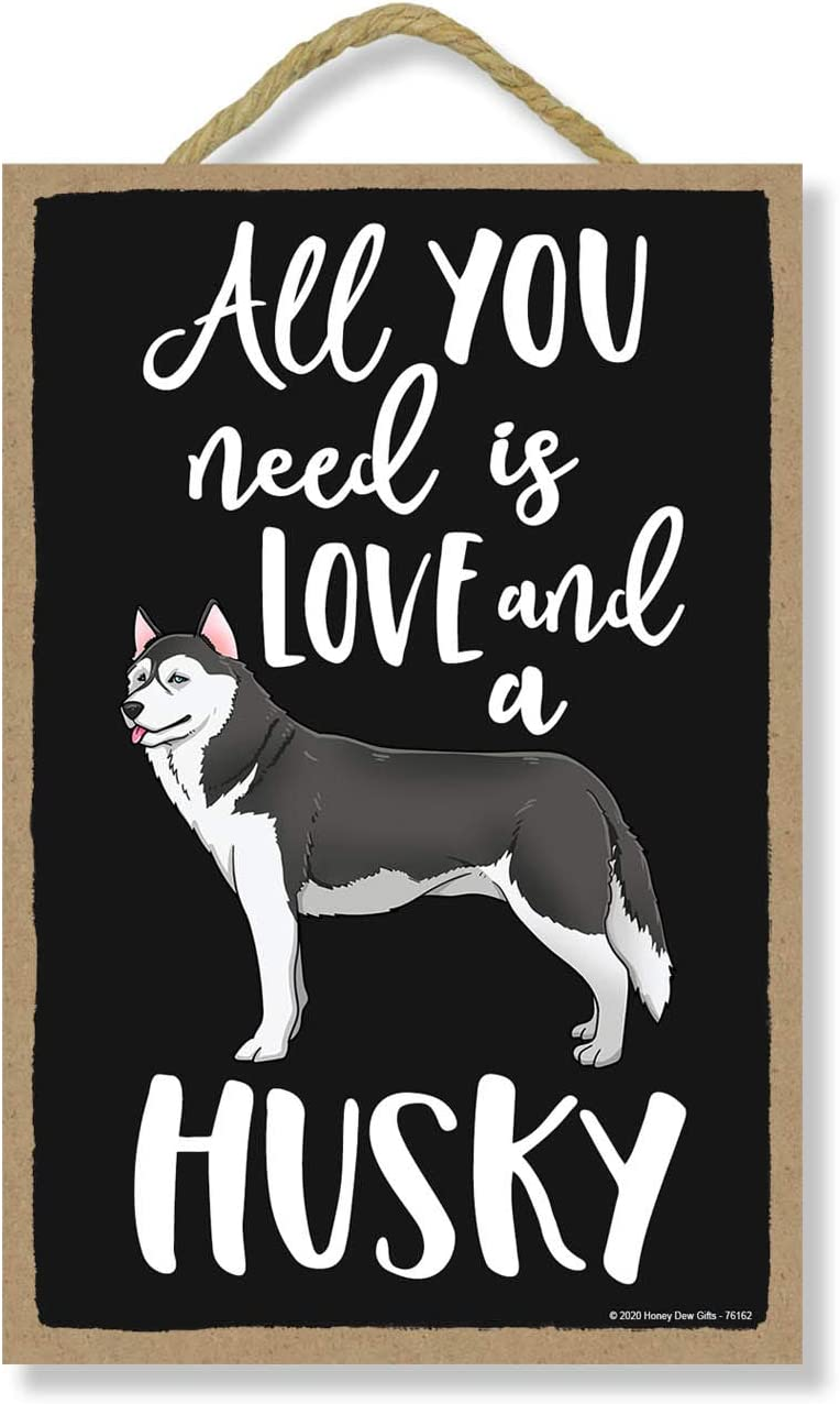 Honey Dew Gifts All You Need is Love and a Husky Wooden Home Decor for Dog Pet Lovers, Hanging Decorative Wall Sign, 7 Inches by 10.5 Inches
