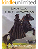 Lady Lou the Highwayman - A Regency Romance (The Drummond Series Book 1)