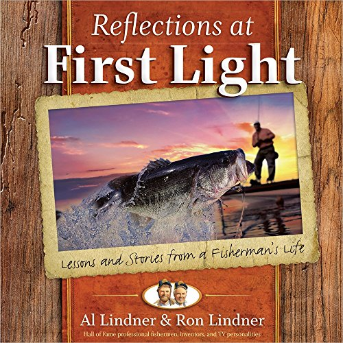 Reflections at First Light Gift Book: Lessons and Stories from a Fisherman's Life (Outdoor Light Fishermans)