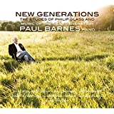 New Generations - Philip Glass and Music of the Next Generation