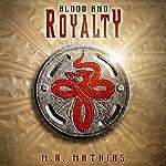 Blood and Royalty: Dragoneers Saga, Book 6 | M. R. Mathias