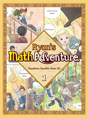 Ryans Math Adventure 1: Numbers Smaller than 20. Enjoy & Practice Numbers and Math Foundation by Providing Your Children with Fun, Educational, and Playful Fantasy Cartoon. For Ages 6-10.