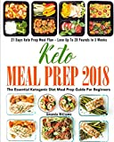 #4: Keto Meal Prep 2018: The Essential Ketogenic Diet Meal Prep Guide For Beginners - 21 Days Keto Meal Prep Meal Plan - Lose Up to 20 Pounds in 3 Weeks