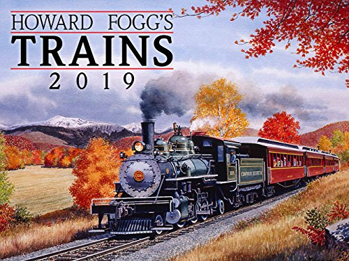 Country Painting Magazine - Howard Foggs Trains 2019 Calendar Classic Rail Paintings