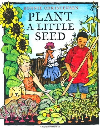 Plant a Little Seed by Bonnie Christensen (2012-05-08) (Plant A Little Seed)