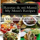 Recetas de mi Mamá: My Moms Recipes