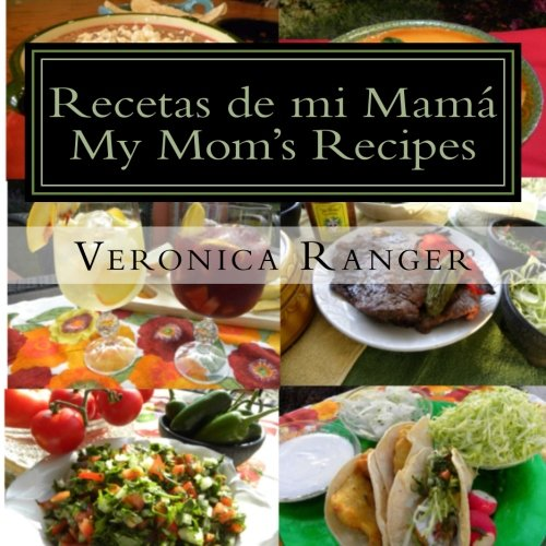 Recetas de mi Mamá: My Mom's Recipes by Veronica Ranger