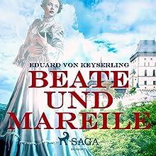 Beate und Mareile Hörbuch von Eduard von Keyserling Gesprochen von: Senta Vogt
