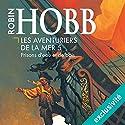 Prisons d'eau et de bois (Les aventuriers de la mer 5) | Livre audio Auteur(s) : Robin Hobb Narrateur(s) : Vincent de Boüard