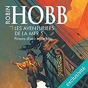 Prisons d'eau et de bois (Les aventuriers de la mer 5) | Robin Hobb