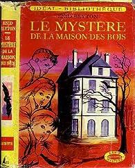 Le Mystère de la maison des bois par Enid Blyton