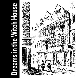 Dreams in the Witch House Audiobook